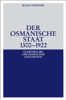 Der Osmanische Staat 1300-1922