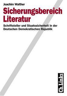 Sicherungsbereich Literatur, Schriftsteller und Staatssicherheit in der Deutschen Demokratischen Republik