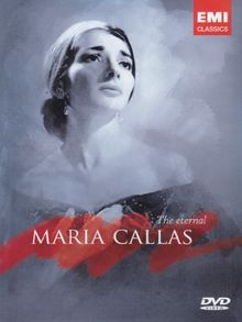 Maria Callas - The Eternal Maria Callas