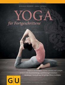Yoga für Fortgeschrittene (GU Einzeltitel Gesundheit/Fitness/Alternativheilkunde)