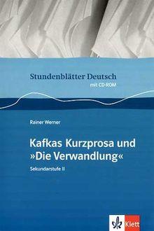"""Stundenblätter Kafkas Kurzprosa und """"Die Verwandlung"""": Sekundarstufe 2"""