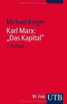 Karl Marx: Das Kapital. Eine Einführung