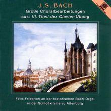 Die historische Bach-Orgel in der Schloßkirche zu Altenburg (Bach-Choralbearbeitungen)
