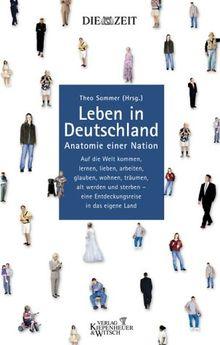 Leben in Deutschland. Anatomie einer Nation. Ein ZEIT-Buch