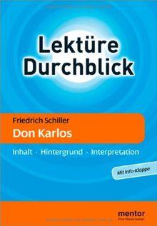 Friedrich Schiller: Don Karlos: Inhalt - Hintergrund - Interpretation (Lektüre Durchblick Deutsch)