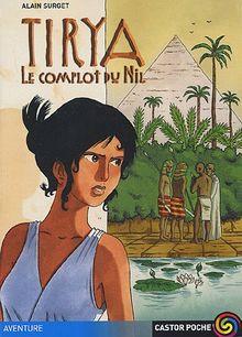Tirya, Tome 1 : Le complot du Nil