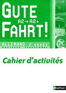 Allemand 2e année Gute Fahrt ! : Cahier d'activités