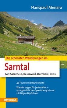 Die schönsten Wanderungen im Sarntal: Mit Sarnthein, Durnholz, Reinswald und Pens