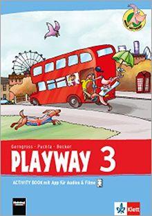Playway 3. Ab Klasse 1. Ausgabe Hamburg, Nordrhein-Westfalen, Rheinland-Pfalz, Baden-Württemberg: Activity Book mit App für Audios& Filme Klasse 3 ... Für den Beginn ab Klasse 1. Ausgabe ab 2016)