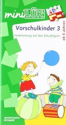 miniLÜK: Vorschulkinder 3: Vorbereitung auf den Schulbeginn für Kinder von 5 bis 7 Jahren