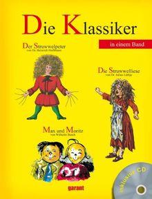 Die Klassiker - Der Struwwelpeter, Max und Moritz und die Struwwelliese mit Hör - CD: Klassiker 3 Titel in einem Buch