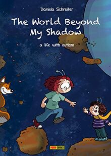 The World Beyond My Shadow: Bd. 1: A life with autism