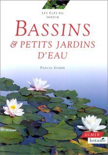 Bassins et petits jardins d'eau (Cles du Jardin)