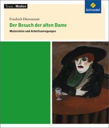 Texte.Medien: Friedrich Dürrenmatt: Der Besuch der alten Dame: Materialien und Arbeitsanregungen