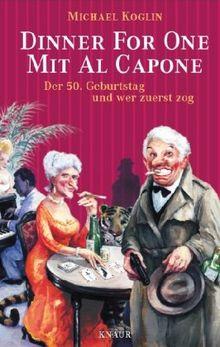 Dinner for One mit Al Capone: Der 50. Geburtstag und wer zuerst zog