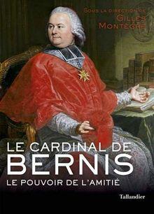 Le cardinal de Bernis : Le pouvoir de l'amitié