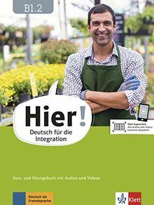 Hier! B1.2: Deutsch für die Integration. Kurs- und Übungsbuch mit Audios und Videos (Hier! / Deutsch für die Integration)