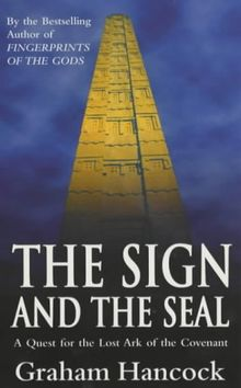 Sign And The Seal: Quest for the Lost Ark of the Covenant