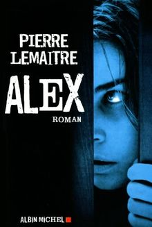 Alex (Romans, Nouvelles, Recits (Domaine Francais))