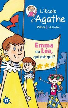L'ecole d'Agathe/Les mercredis d'Agathe/C'est moi Agathe !: Emma ou Lea, qui