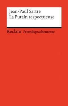 La Putain respectueuse: Pièce en un acte et deux tableaux (Fremdsprachentexte)