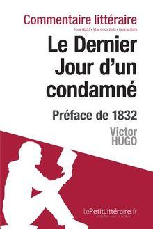 Le Dernier Jour d'un condamné de Victor Hugo - Préface de 1832: Commentaire de texte