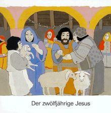 Was uns die Bibel erzählt / Der zwölfjährige Jesus. 10 Expl.