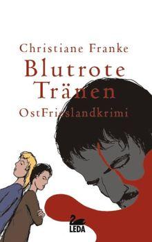 Blutrote Tränen: OstFrieslandkrimi