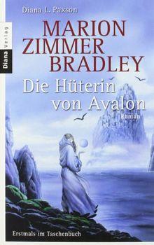 Die Hüterin von Avalon: Roman