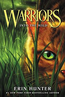 Warriors #1: Into the Wild (Warriors: The Prophecies Begin, Band 1)