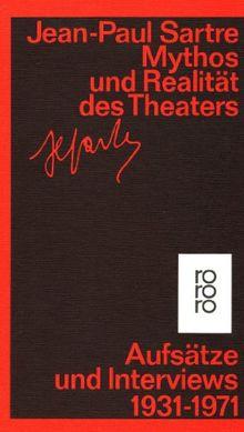 Mythos und Realität des Theaters. Schriften zu Theater und Film 1931-1970