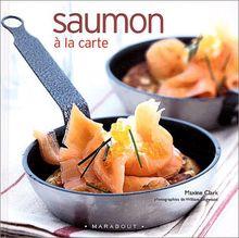 Saumon à la carte (Cote Cuisine)