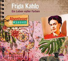 Abenteuer & Wissen: Frida Kahlo: Ein Leben voller Farben
