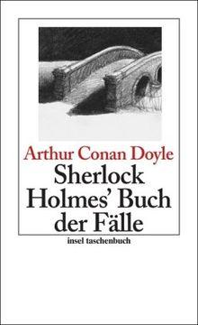 Sherlock Holmes' Buch der Fälle: Erzählungen (insel taschenbuch)