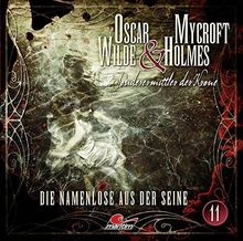 Oscar Wilde & Mycroft Holmes - Folge 11: Die Namenlose aus der Seine.