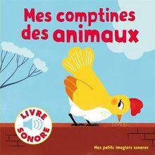 Mes comptines des animaux : 6 images à regarder, 6 comptines à écouter