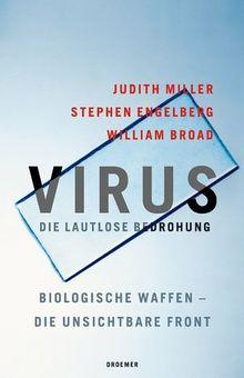 VIRUS. Die lautlose Bedrohung. Biologische Waffen - die unsichtbare Front.
