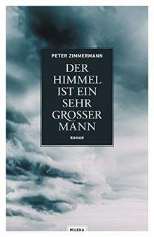 Der Himmel ist ein sehr großer Mann: Roman