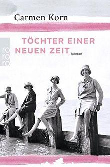 Töchter einer neuen Zeit (Jahrhundert-Trilogie, Band 1)