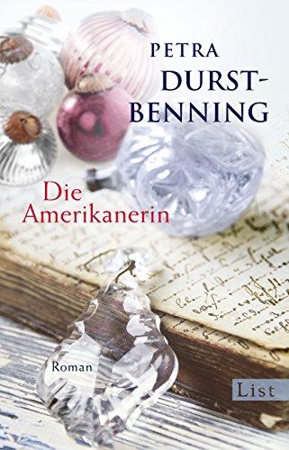Die Amerikanerin Roman Die Glasblaser Saga Band 2 Von Petra Durst Benning