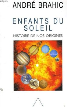 Enfants du Soleil : Histoire de nos origines