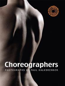 Choreographers: Photographs by Paul Kalkbrenner