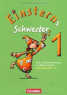 Einsterns Schwester - Erstlesen 2008: 1. Schuljahr - 6 Buchstabenhefte mit Lauttabelle im Schuber: Lese- und Schreiblehrgang für offenes Arbeiten. Buchstabenhefte 1-6