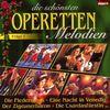 Die Schönsten Operetten-Melodien (Die Fledermaus, Eine Nacht in Venedig, Der Zigeunerbaron, Die Cardasfürstin ..)