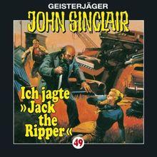 John Sinclair - Folge 49: Ich jagte Jack the Ripper. Hörspiel.