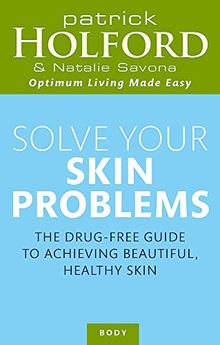 Solve Your Skin Problems (Optimum Nutrition Handbook)