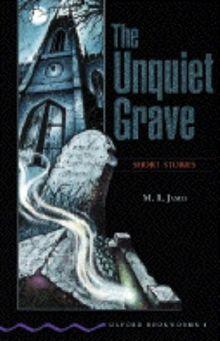 The Unquiet Grave: Short Stories (Oxford Bookworms)