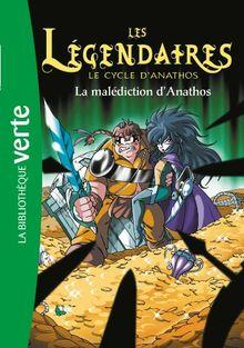 Les Légendaires, Tome 9 : La malédiction d'Anathos