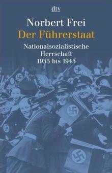 Der Führerstaat: Nationalsozialistische Herrschaft 1933 bis 1945. Erweiterte Neuausgabe