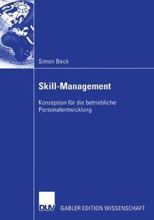 Skill-Management. Konzeption für die betriebliche Personalentwicklung